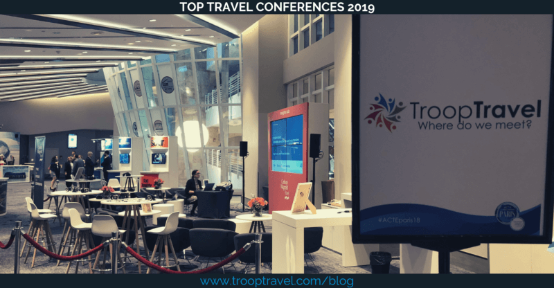 Top Travel Conferences 2019 - Check out TroopTravel's Famous Top Picks